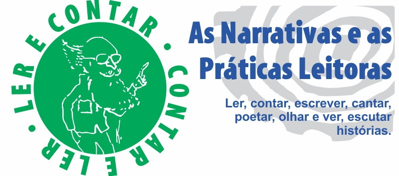 Ler e Contar , Contar e Ler - As Narrativas e as Práticas Leitoras